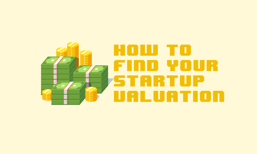 Find your startup's valuation in 3 easy steps | Convergence Ventures